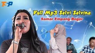 FULL MP3 SAMAR EMPANG COVER SELVI SELVINA