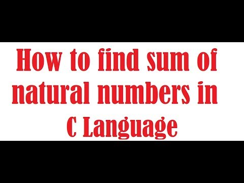 How to find out sum of natural numbers in C Language