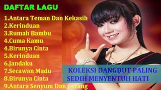Video KOLEKSI DANGDUT PALING SEDIH MENYENTUH HATI download MP3, 3GP, MP4, WEBM, AVI, FLV Januari 2018