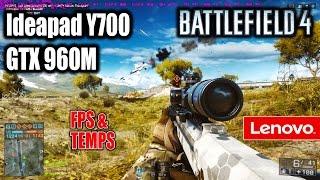 Battlefield 4 Lenovo Ideapad Y700 Benchmark (FPS & Temps) | GTX 960M