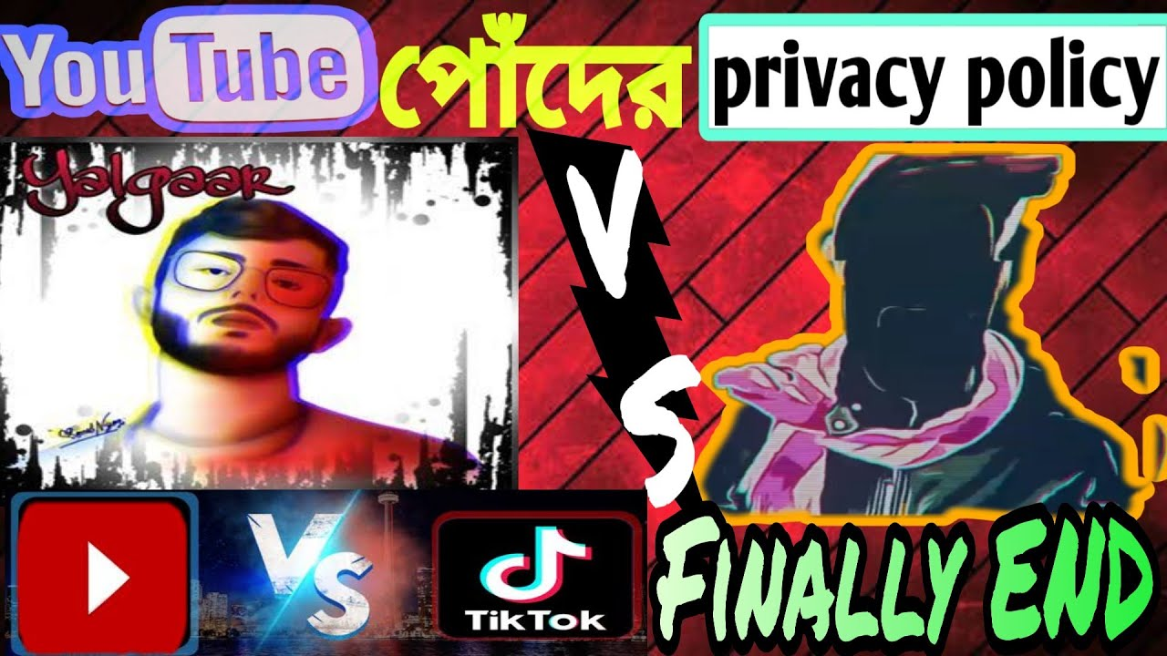 Youtube এর পোঁদের Privacy policy | Youtube vs Tiktok Finally End With YALGAAR Video | The Bengal Boy