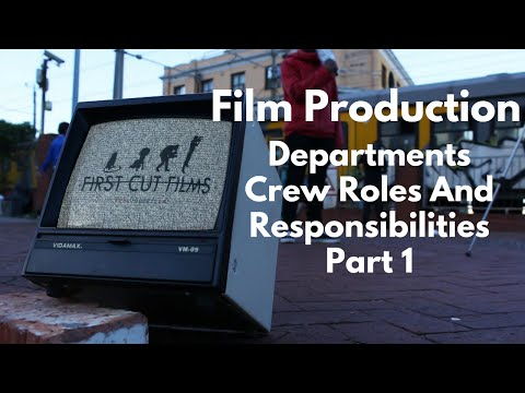 Different  Film Production Departments, Crew Roles and Responsibilities: Part 1