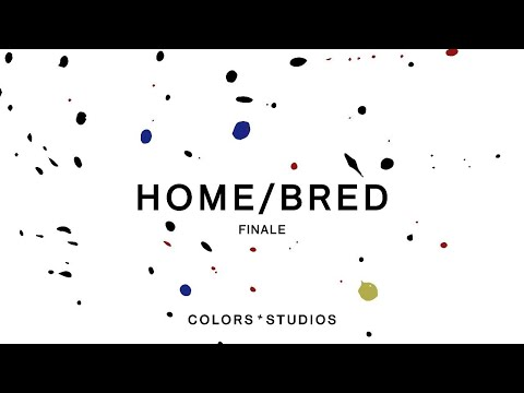 HOME/BRED FINALE | A COLORS STREAM