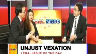 LEGAL MINDS: UNJUST VEXATION