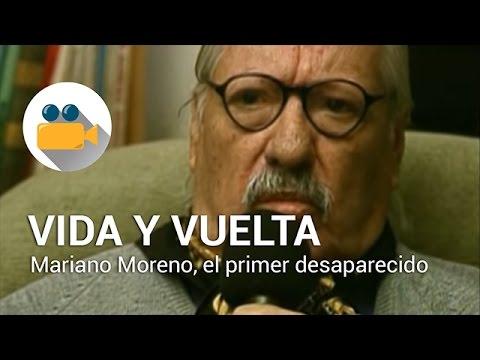 Felipe Pigna - Vida y Vuelta - Mariano Moreno, el primer desaparecido