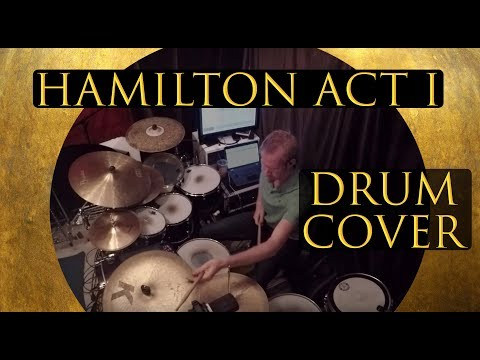 Hamilton: Act 1 Drum Cover