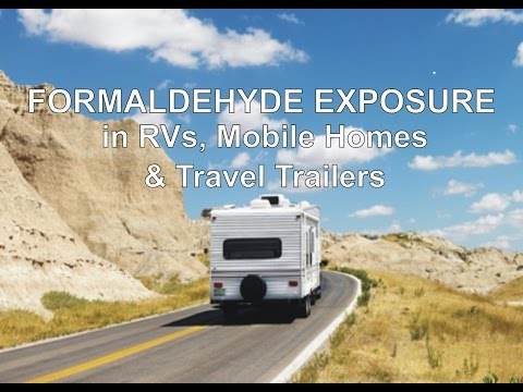 Formaldehyde Exposure In RVs, Mobile Homes & Travel Trailers
