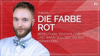 Rot - Bedeutung, Psychologie und wann solltest du Rot verwenden - #farblehre Teil 3