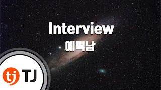 [TJ노래방] Interview - 에릭남(Eric Nam) / TJ Karaoke