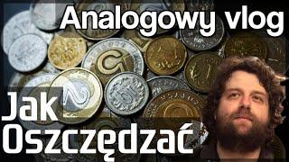 Analogowy Vlog #62 - Jak oszczędzać? Sztuka oszczędzania! - Poradnik