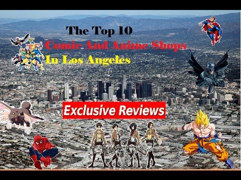 The Top 10 Comic And Anime Shops in Los Angeles