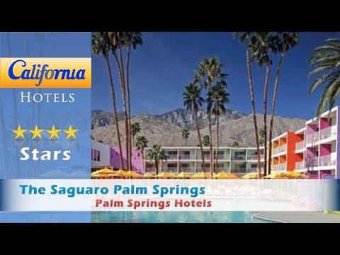 The Saguaro Palm Springs, Palm Springs Hotels - California