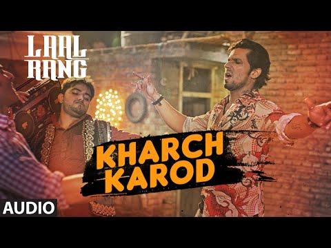 KHARCH KAROD  Full Song | LAAL RANG | Randeep Hooda | T-Series