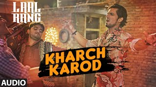 KHARCH KAROD  Full Song   LAAL RANG   Randeep Hooda   T-Series