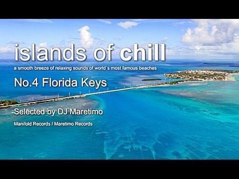 Islands Of Chill - No.4 Florida Keys, Selected by DJ Maretimo, Caribbean Chillout Flight