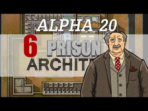 Prison Architect A20 6 - I'mma Just Sweep This Her- RUN FOR IT!
