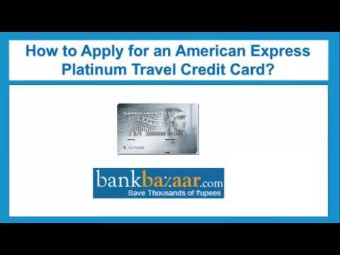 How To Apply For An American Express Platinum Travel Credit Card ?