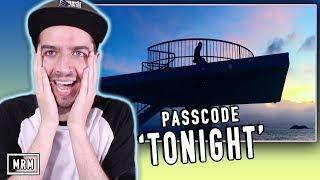 """Reacting to PASSCODE - """"Tonight"""""""
