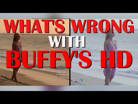 What's Wrong With Buffy's HD?