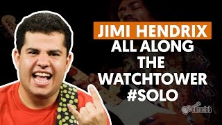 All Along The Watchtower - Jimi Hendrix (How to Play - Guitar Solo Lesson)