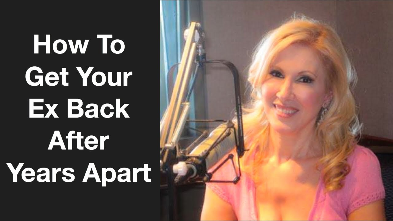 How To Get Your Ex Back After Years Apart