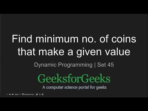 Find minimum number of coins that make a given value - GeeksforGeeks