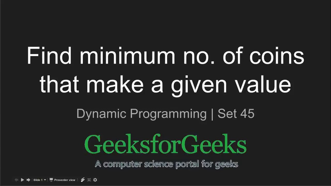 Find minimum number of coins that make a given value