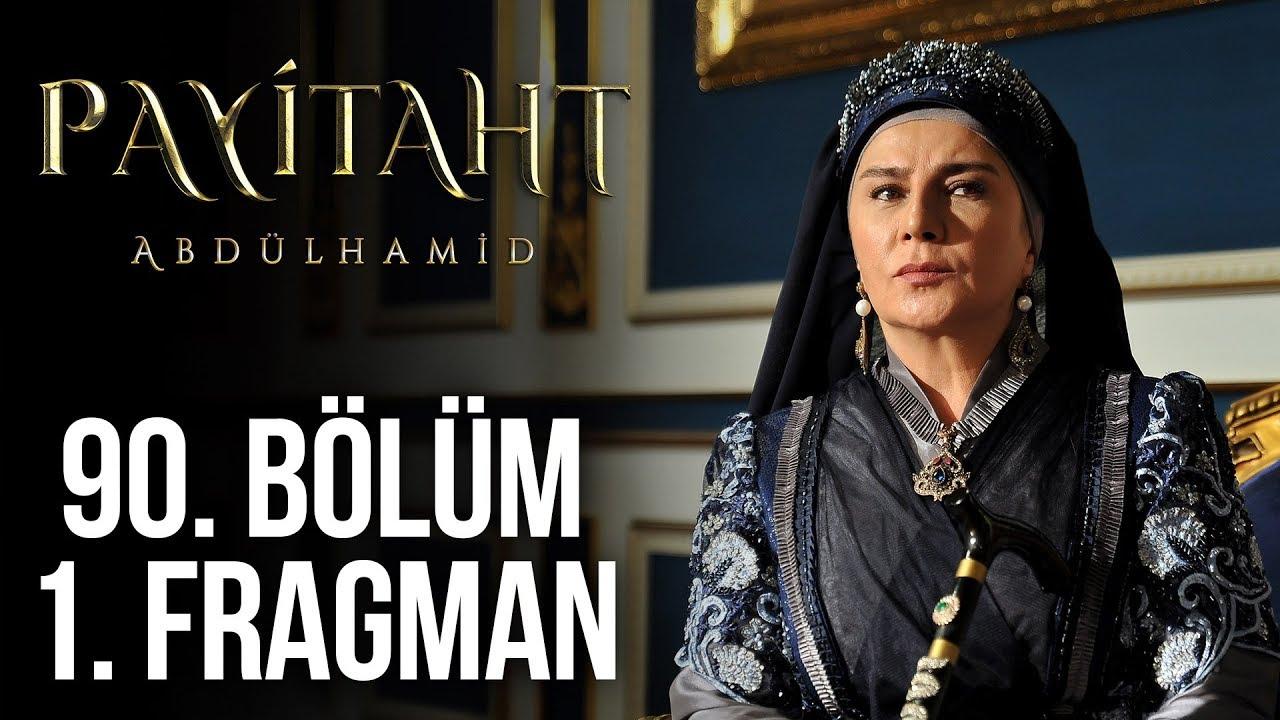 Payitaht Abdülhamid  90.Bölüm Fragmanı izle