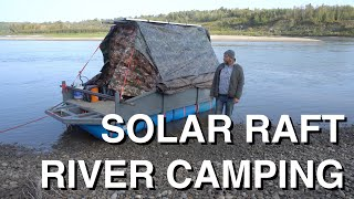 DIY Solar River Raft 5 Days Camping