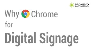 Chrome Digital Signage Solution