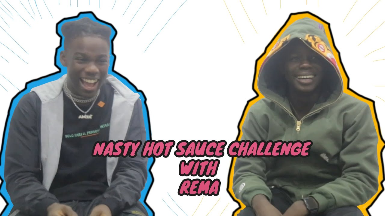 NASTY HOT SAUCE CHALLENGE WITH REMA