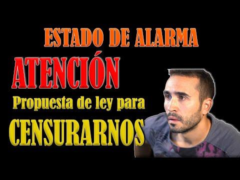 ESTADO DE ALARMA. --ATENCIÓN!!-- . Propuesta de ley para CENSURARNOS?