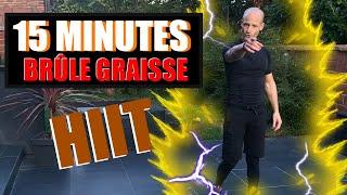 HIIT 15 MINUTES BRÛLE GRAISSE !