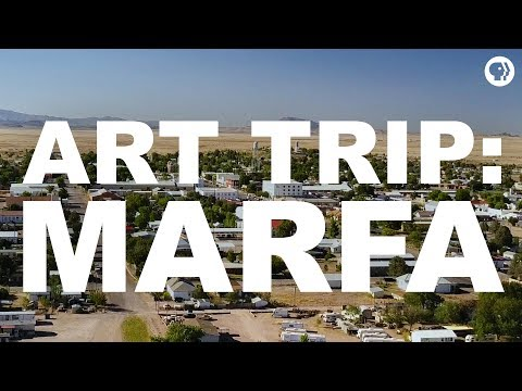Art Trip: Marfa | The Art Assignment | PBS Digital Studios