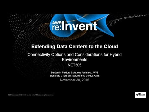 AWS re:Invent 2016: Extending Datacenters to the Cloud (NET305)