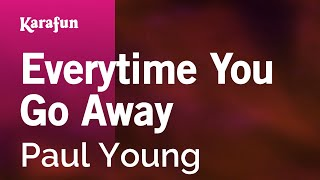 Karaoke Everytime You Go Away - Paul Young *