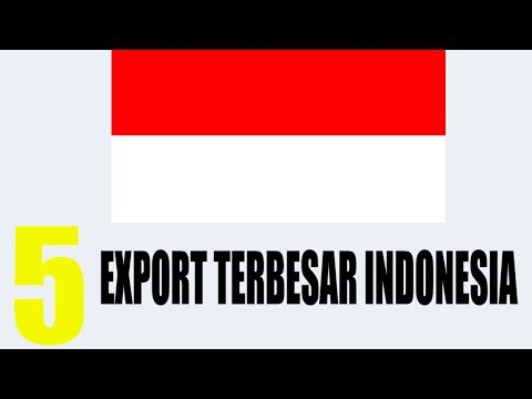 5 EXPORT TERBESAR INDONESIA