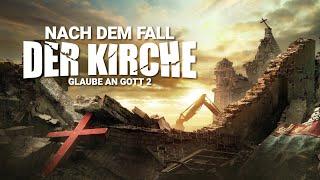 Glaube an Gott 2 – Nach dem Fall der Kirche (christliche Filme, ganzer Film Deutsch)