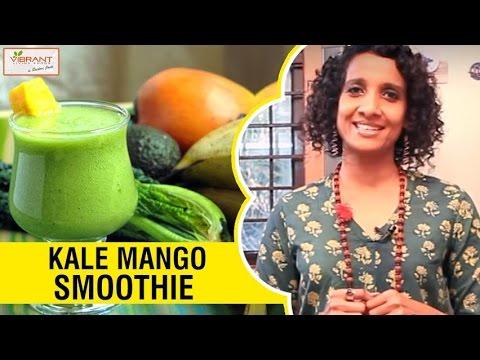 How to Prepare Kale Mango Smoothie   Healthy Food Recipes   Sridevi Jasti   Vibrant Living