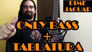 Dime Jaguar – Jaguares - Only Bass + Tablatura