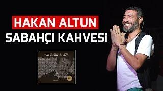 Hakan Altun - Sabahçı Kahvesi | Ahmet Selçuk İlkan 40.Yıl Unutulmayan Şarkılar