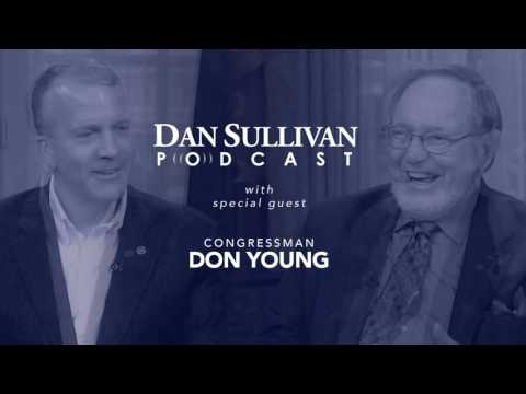 The Dan Sullivan Podcast with Special Guest Congressman Don Young