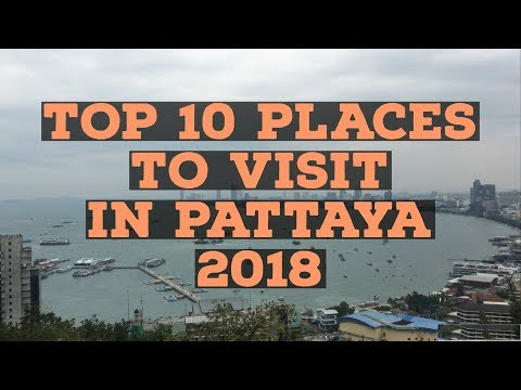 Top 10 Places to visit in Pattaya 2018 || Thailand tour