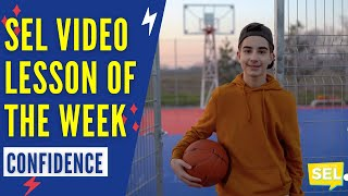 SEL Video Lesson of the Week (week 27) - Having Confidence