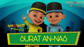 Surah An-Nas | Belajar Mengaji Bareng Upin Ipin