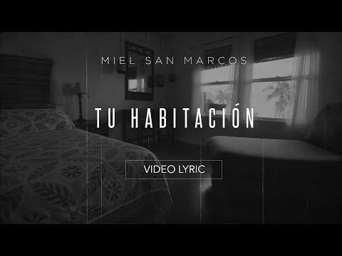 """VIDEO LYRIC OFICIAL """"Tu Habitación"""" Album Tu Habitación - Miel San Marcos"""