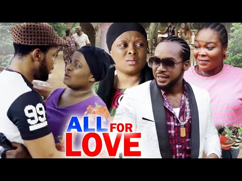 Download ALL FOR THE SAKE OF LOVE complete movie 2020 latest nigerian nollywood movie