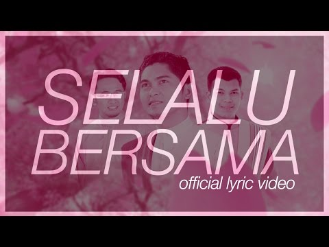 SELALU BERSAMA | Imam Muda Nazrul & Imam Muda Fakhrul Ft. Fakhrul UNIC (Official Lyric Video) ᴴᴰ