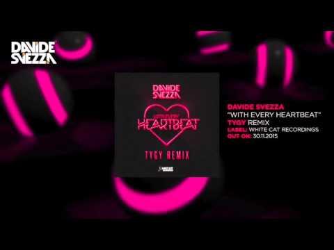 Davide Svezza - With Every Heartbeat  - Tygy Remix