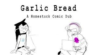 Homestuck Comic Dub: Garlic Bread